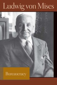 Alternatives to a Burgeoning Bureaucracy: Lessons from Ludwig von Mises's Bureaucracy 1